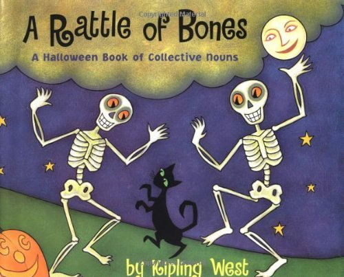 Kipling West A Rattle Of Bones A Halloween Book Of Collective Nouns