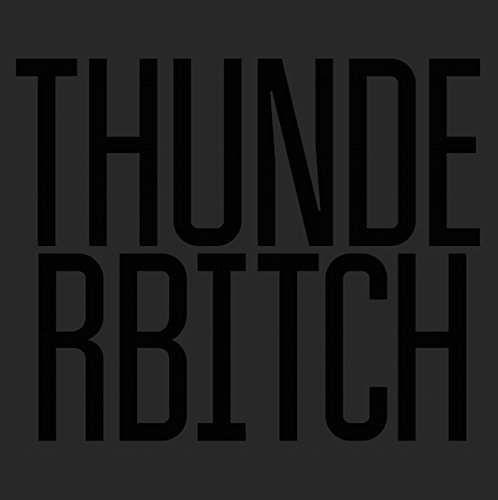 Thunderbitch Thunderbitch Explicit Limited Edition Indie Exclusive Ltd. To 500 Copies