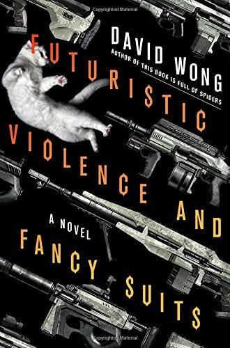 David Wong Futuristic Violence And Fancy Suits