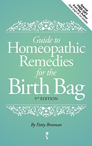 Patty Brennan Guide To Homeopathic Remedies For The Birth Bag 0005 Edition;