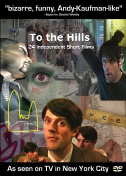 To The Hills 24 Independent Short Films