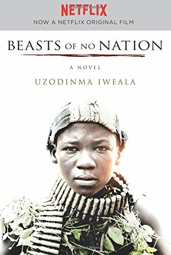Uzodinma Iweala Beasts Of No Nation Movie Tie In
