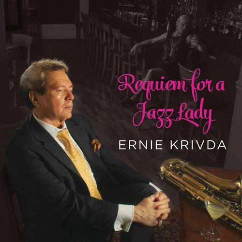 Ernie Krivda Requiem For A Jazz Lady