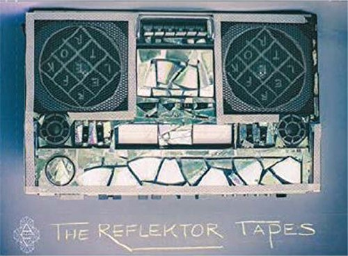 Arcade Fire The Reflektor Tapes Reflektor Tapes