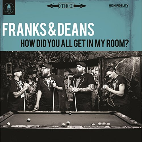 Franks & Deans How Did You All Get In My Room