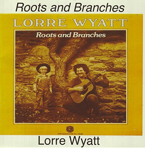 Lorre Wyatt Roots & Branches