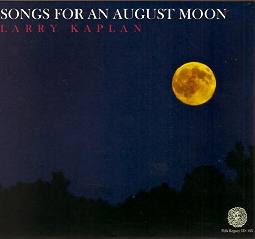 Larry Kaplan Songs For An August Moon