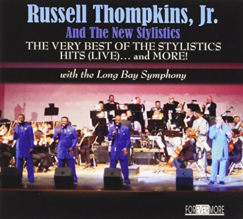 Russell Thompkins Jr. & The New Stylistics Very Best Of The Stylistics Hits (live)...And More!