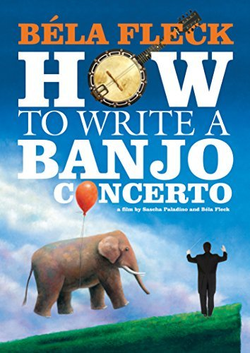 Béla Fleck How To Write A Banjo Concerto Béla Fleck How To Write A Banjo Concerto DVD Nr