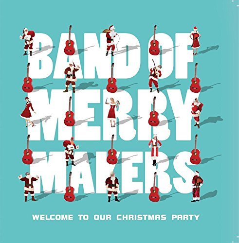 Band Of Merrymakers Welcome To Our Christmas Party