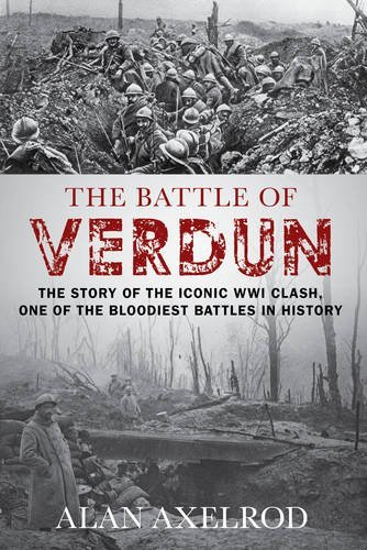 Alan Axelrod The Battle Of Verdun