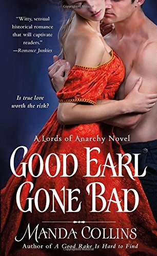 Manda Collins Good Earl Gone Bad A Lords Of Anarchy Novel