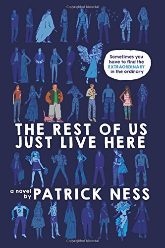Patrick Ness The Rest Of Us Just Live Here