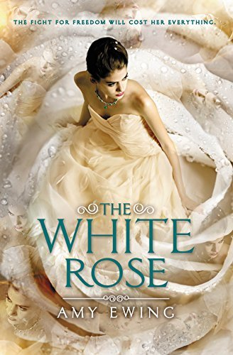 Amy Ewing The White Rose