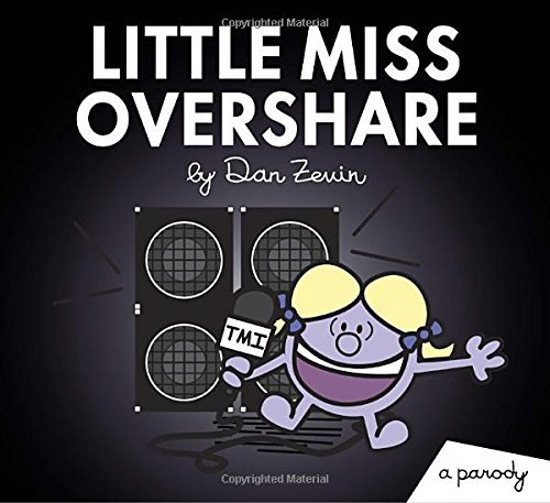 Dan Zevin Little Miss Overshare A Parody