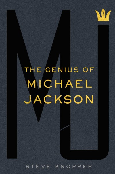 Steve Knopper Mj The Genius Of Michael Jackson