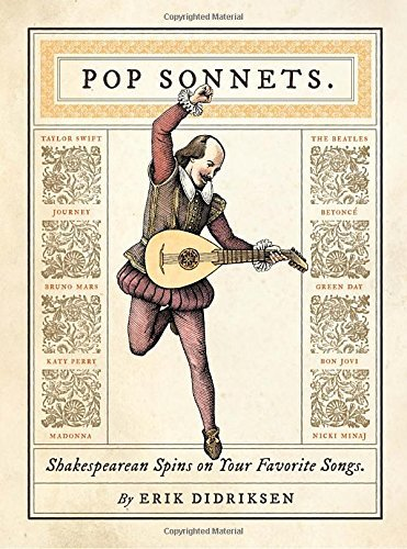 Erik Didriksen Pop Sonnets Shakespearean Spins On Your Favorite Songs