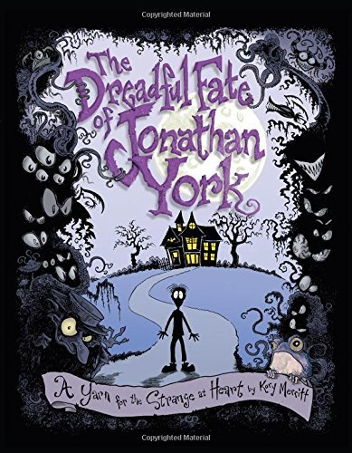 Kory Merritt The Dreadful Fate Of Jonathan York A Yarn For The Strange At Heart