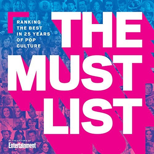 The Editors Of Entertainment Weekly The Must List Ranking The Best In 25 Years Of Pop Culture