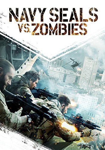Navy Seals Vs Zombies Navy Seals Vs Zombies Navy Seals Vs Zombies