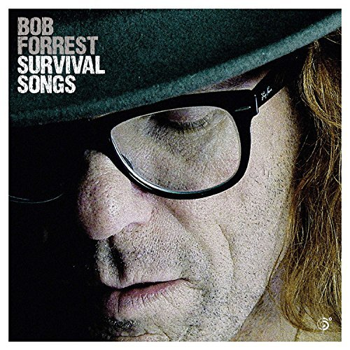 Bob Forrest Survival Songs