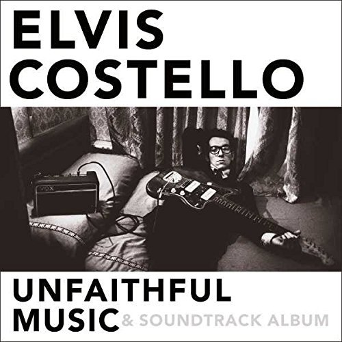 Elvis Costello Unfaithful Music & Soundtrack Unfaithful Music & Soundtrack