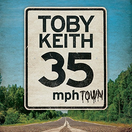 Toby Keith 35 Mph Town 35 Mph Town