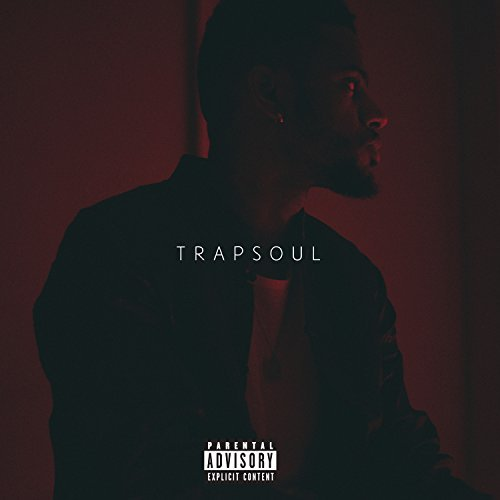 Bryson Tiller Trapsoul Explicit Version