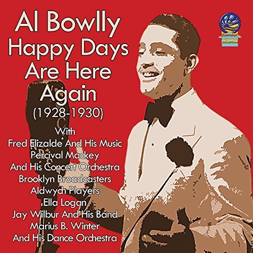 Al Bowlly Happy Days Are Here Again