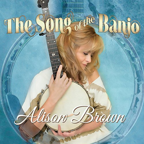 Alison Brown Song Of The Banjo