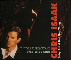 Chris Isaak Baby Did A Bad Bad Thing