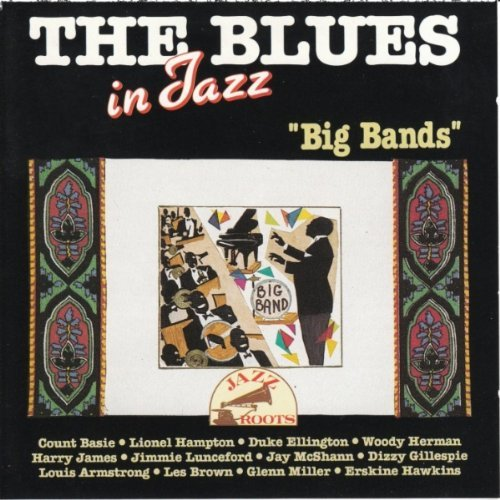 The Blues In Jazz Big Bands