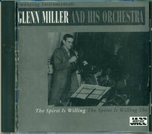 Glenn Miller The Spirit Is Willing