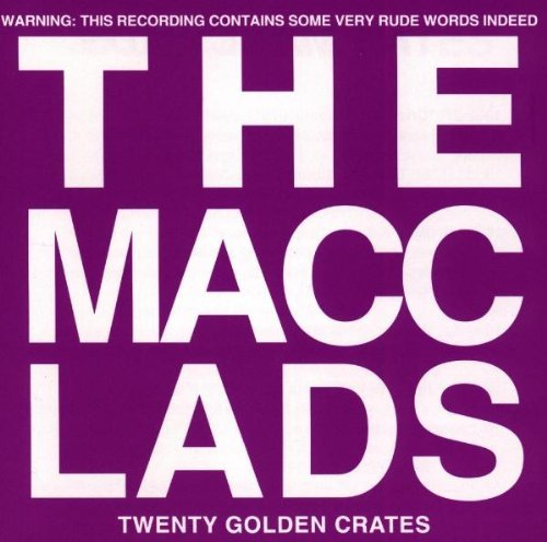 The Macc Lads 20 Golden Crates