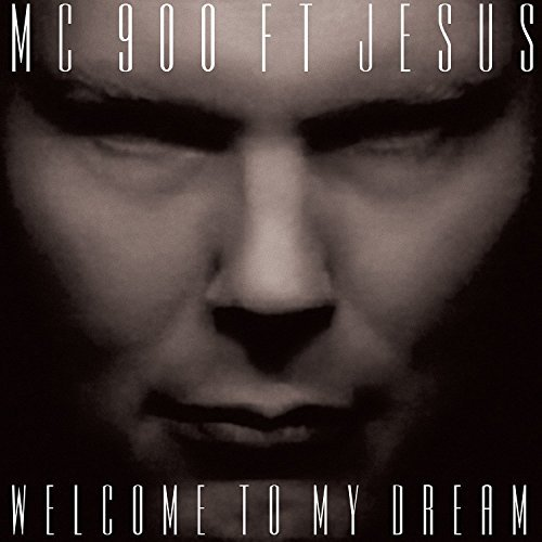 Mc 900 Ft Jesus Welcome To My Dream