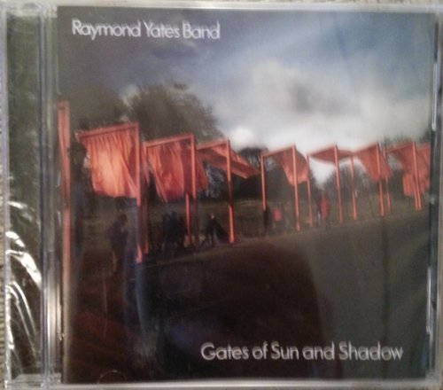 Raymond Yates Band Gates Of Sun & Shadow