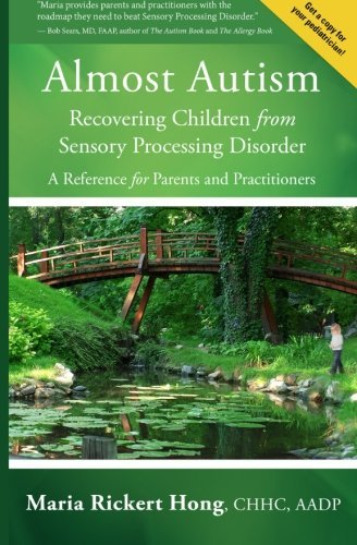Maria Rickert Hong Almost Autism Recovering Children From Sensory Processing Disor