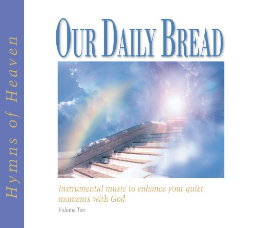 Our Daily Bread Hymns Of Heaven Vol. 10