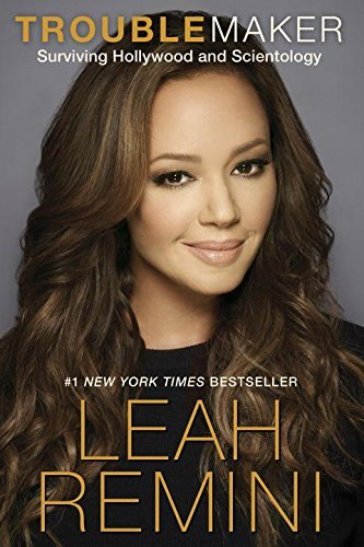 Leah Remini Troublemaker Surviving Hollywood And Scientology