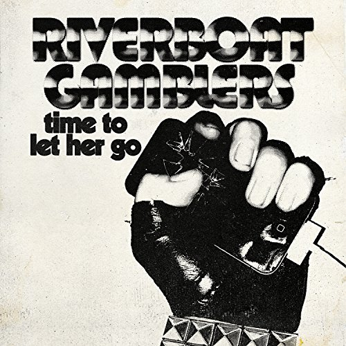 Riverboat Gamblers Time To Let Her Go