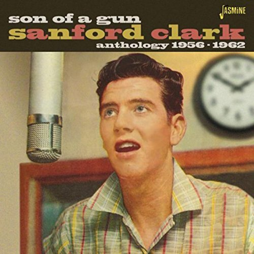 Sanford Clark Son Of A Gun Anthology 1956 Import Gbr