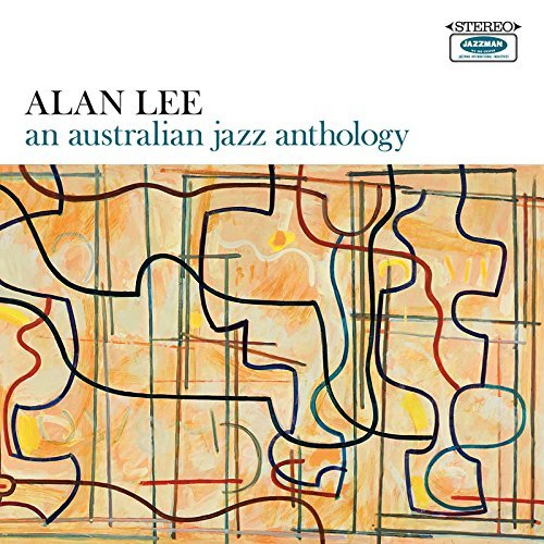 Alan Lee An Australian Jazz Anthology