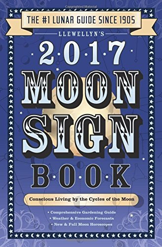 Kris Brandt Riske Llewellyn's Moon Sign Book Conscious Living By The Cycles Of The Moon 2017