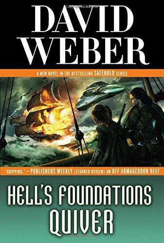 David Weber Hell's Foundations Quiver A Novel In The Safehold Series