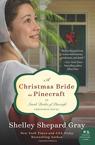 Shelley Shepard Gray A Christmas Bride In Pinecraft An Amish Brides Of Pinecraft Christmas Novel