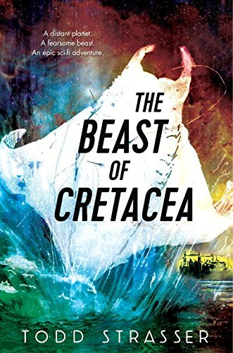 Todd Strasser The Beast Of Cretacea