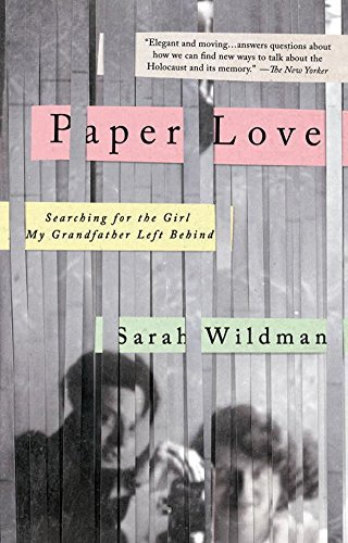 Sarah Wildman Paper Love Searching For The Girl My Grandfather Left Behind