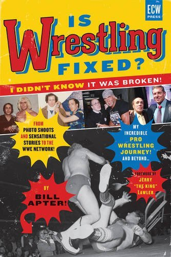 Bill Apter Is Wrestling Fixed? I Didn't Know It Was Broken From Photo Shoots And Sensational Stories To The