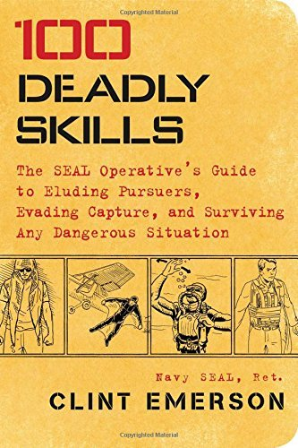 Clint Emerson 100 Deadly Skills The Seal Operative's Guide To Eluding Pursuers E