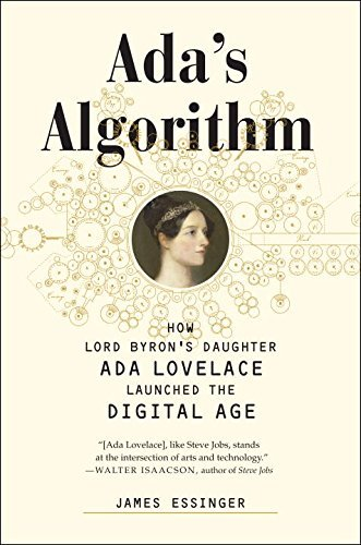 James Essinger Ada's Algorithm How Lord Byron's Daughter Ada Lovelace Launched T